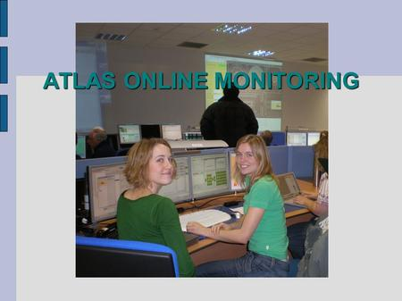 ATLAS ONLINE MONITORING. FINISHED! Now what? How to check quality of the data?!! DATA FLOWS!