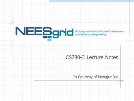 CS780-3 Lecture Notes In Courtesy of Mengjun Xie.