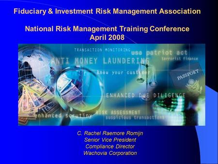 C. Rachel Raemore Romijn Senior Vice President Compliance Director Wachovia Corporation Fiduciary & Investment Risk Management Association National Risk.