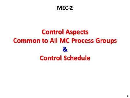 Control Aspects Common to All MC Process Groups & Control Schedule