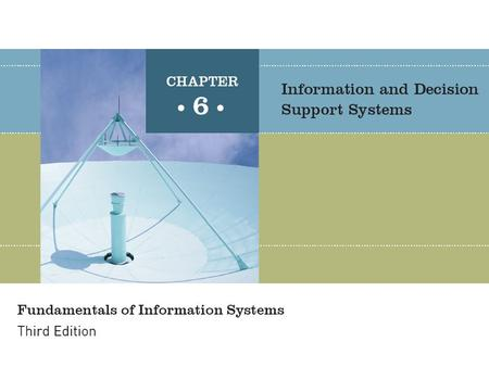 Fundamentals of Information Systems, Third Edition2 Principles and Learning Objectives Good decision-making and problem-solving skills are the key to.