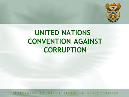 UNITED NATIONS CONVENTION AGAINST CORRUPTION. Negotiation and adoption of the Convention  The United Nations Convention against Transnational Organized.