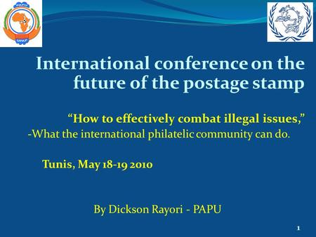 "International conference on the future of the postage stamp ""How to effectively combat illegal issues,"" -What the international philatelic community can."