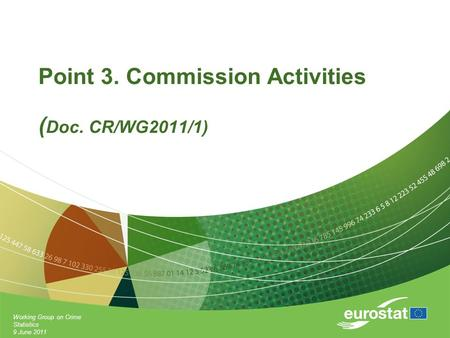 Working Group on Crime Statistics 9 June 2011 Point 3. Commission Activities ( Doc. CR/WG2011/1)