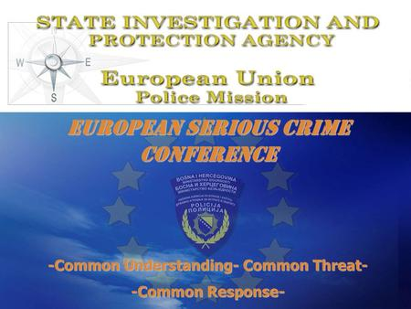 Www.eupm.org European Serious Crime Conference -Common Understanding- Common Threat- -Common Response-