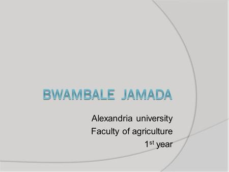 Alexandria university Faculty of agriculture 1 st year.