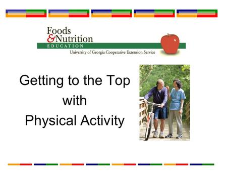 Getting to the Top with Physical Activity. What is Physical Activity? Physical activity is movement of the body in a way that uses energy. Does all movement.
