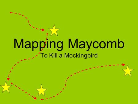 Mapping Maycomb To Kill a Mockingbird.