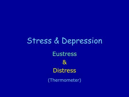 Eustress & Distress (Thermometer)