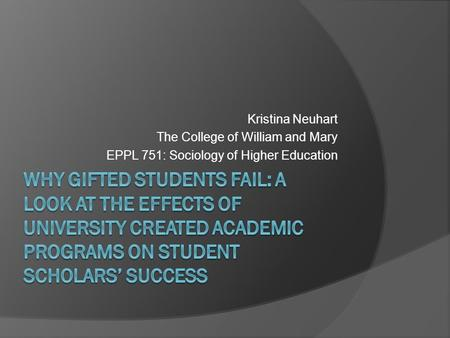 Kristina Neuhart The College of William and Mary EPPL 751: Sociology of Higher Education.