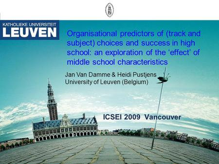 Organisational predictors of (track and subject) choices and success in high school: an exploration of the 'effect' of middle school characteristics ICSEI.