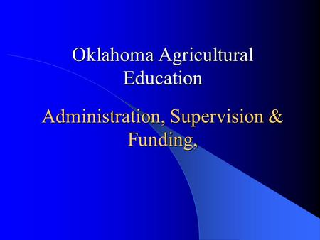 Administration, Supervision & Funding, Oklahoma Agricultural Education.