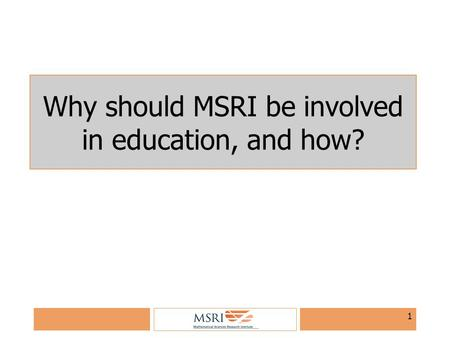 1 Why should MSRI be involved in education, and how?