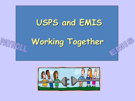 USPS and EMIS USPS and EMIS Working Together Reporting Summer Separation Records Important Facts for Summer Separation Reporting: Only dates after the.