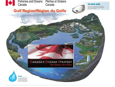 Gulf Region/Région du Golfe. LET'S LEARN ABOUT OCEANS Fisheries and Oceans Pêches et Océans Canada.