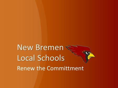 New Bremen Local Schools Renew the Committment. How New Bremen Schools Are Funded Our 1% income tax currently provides 20% of our operating revenue.