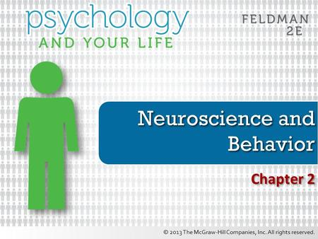 © 2013 The McGraw-Hill Companies, Inc. All rights reserved. Neuroscience and Behavior Chapter 2.
