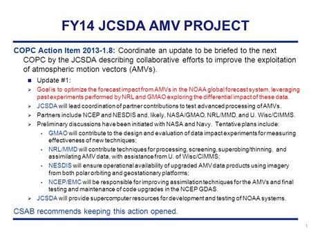 1 FY14 JCSDA AMV PROJECT COPC Action Item 2013-1.8: Coordinate an update to be briefed to the next COPC by the JCSDA describing collaborative efforts to.