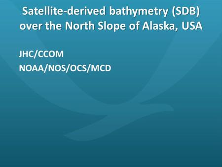 Satellite-derived bathymetry (SDB) over the North Slope of Alaska, USA JHC/CCOM NOAA/NOS/OCS/MCD.