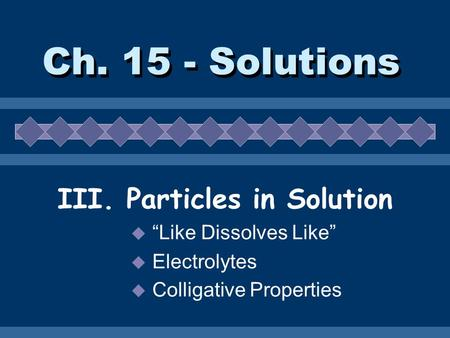 III. Particles in Solution