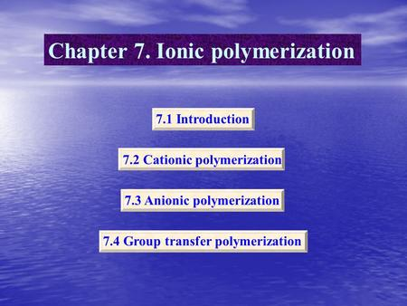 Chapter 7. Ionic polymerization