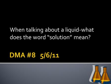 "When talking about a liquid-what does the word ""solution"" mean?"