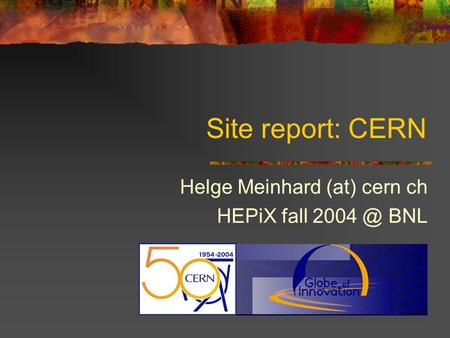 Site report: CERN Helge Meinhard (at) cern ch HEPiX fall BNL.