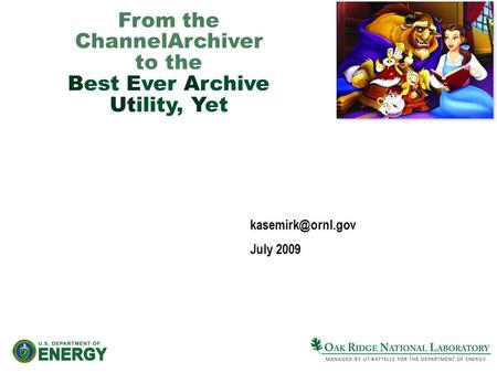 From the ChannelArchiver to the Best Ever Archive Utility, Yet July 2009.