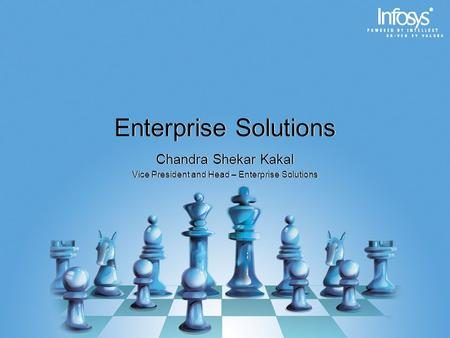 Enterprise Solutions Chandra Shekar Kakal Vice President and Head – Enterprise Solutions Chandra Shekar Kakal Vice President and Head – Enterprise Solutions.