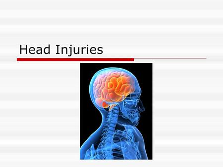 Head Injuries. Objectives  Know the difference between concussion, countercoup concussion, & second impact syndrome  Differentiate the grades of concussions.