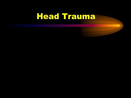 Head Trauma Head Trauma Facts: 40% of multiple trauma victims have brain injuries. Brain injured patients have a death rate twice that of non-brain.