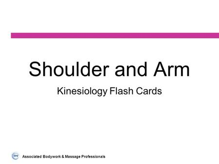 Associated Bodywork & Massage Professionals Shoulder and Arm Kinesiology Flash Cards.