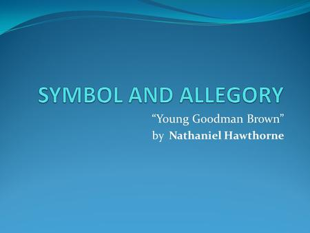 young goodman brown thematic essay