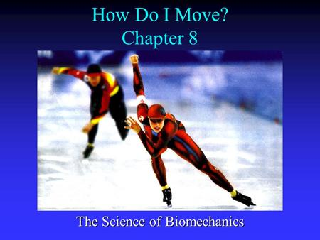 The Science of Biomechanics