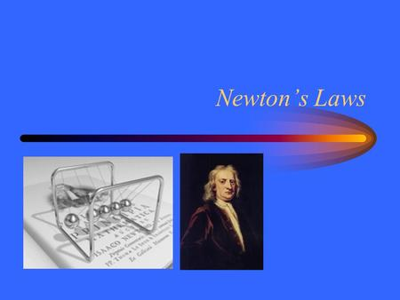 Newton's Laws. Motion Velocity describes motion. –Speed and direction –At rest : no velocity Planets have a velocity at each point in their orbits. –Circle.