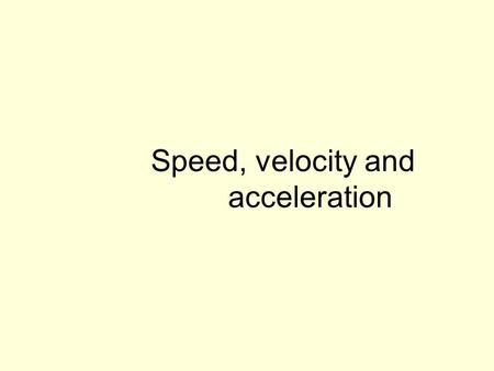Speed, velocity and acceleration. 1Both Mr Rabbit and Mr Tortoise took the same round trip, but Mr Rabbit slept & returned later.