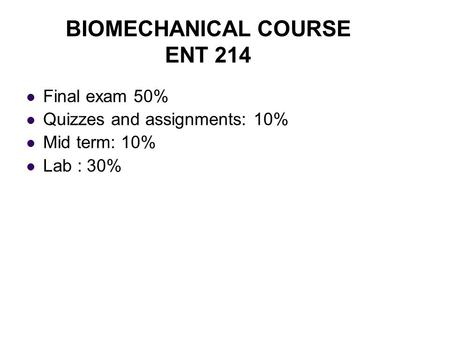BIOMECHANICAL COURSE ENT 214