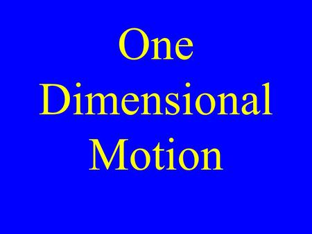 One Dimensional Motion. Distance How far something has moved.