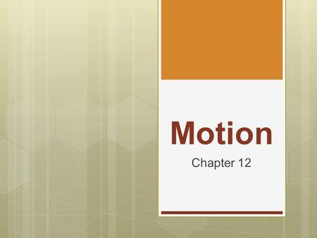 Motion Chapter 12. 12-1 Frames of Reference  I can explain why all motion is relative.