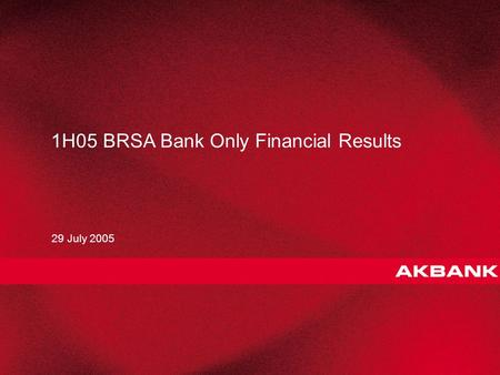 1 1H05 BRSA Bank Only Financial Results 29 July 2005.