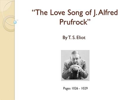 """The Love Song of J. Alfred Prufrock"""