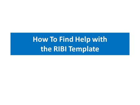 How To Find Help with the RIBI Template. The Web site Nearly all of the help for the RIBI-Template and club websites is available online. However we recognise.