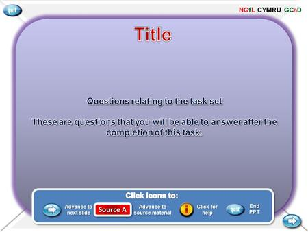Source A Advance to next slide Advance to source material Click for help EndPPT.