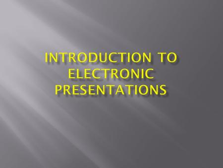  Enhance oral presentation  Captivate audience attention with: Images Graphs Animation.