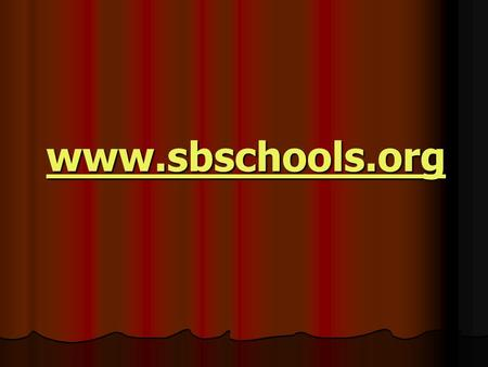 Www.sbschools.org. A web site is like a diner. It has a core arsenal of standard dishes…but it also must have a regularly changing specials menu that.