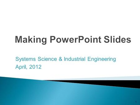 1 Systems Science & Industrial Engineering April, 2012.