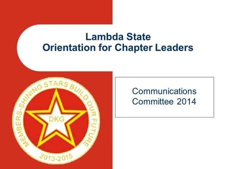 Lambda State Orientation for Chapter Leaders Communications Committee 2014.
