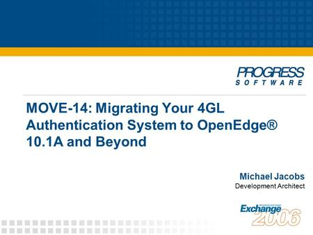 MOVE-14: Migrating Your 4GL Authentication System to OpenEdge® 10
