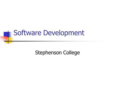 Software Development Stephenson College. Classic Life Cycle.