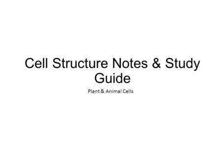 Cell Structure Notes & Study Guide